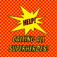 Help Calling all Superheroes