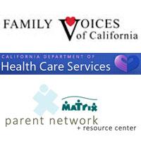 Family Voices of California alifornia Department of Health Care Services Matrix Parent Network