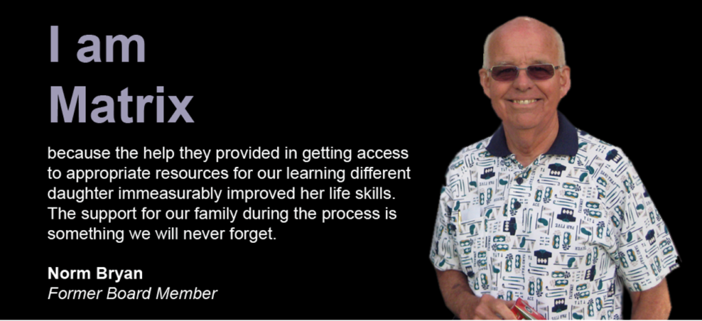 Norm Bryan, former Matrix Board President and member sharing a testimonial about Matrix.