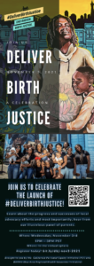 CELEBRATE THE LAUNCH OF #DELIVER BIRTH JUSTICE!